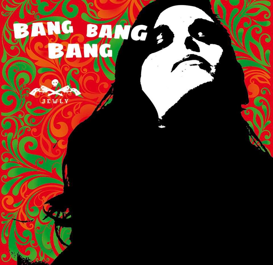 Jewly Bang Bang Bang
