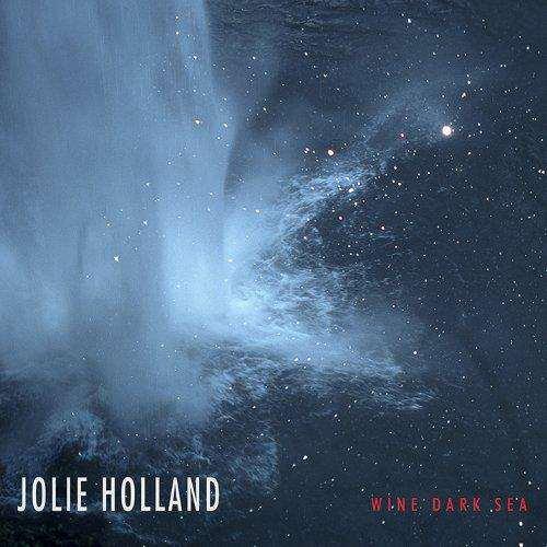 Jolie Holland - Wine Dark Sea