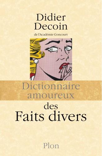 Didier Decoin - Dictionnaire amoureux des faits divers