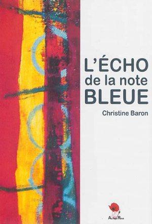 L'écho de la note Bleue - Christine Baron