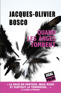 Jacques-Olivier Bosco Quand les anges tombent