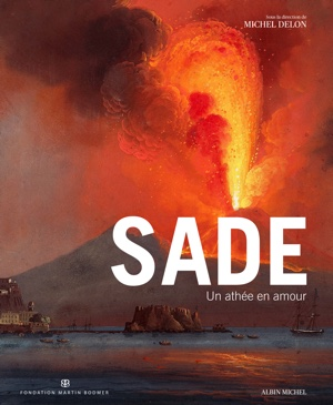 Sade UN athée en Amour - Michel Delon - Albin Michel