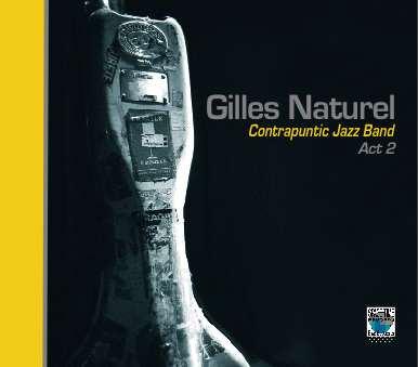 Gilles Naturel Contrapuntic Jazz Act 2