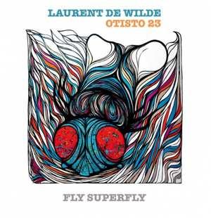 Laurent De Wilde - Otisto 23 - Fly Superfly Cover