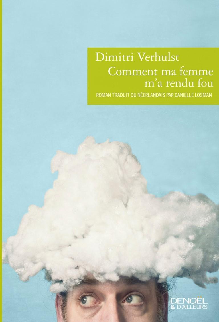 """Dimitri Verhulst """" Comment ma femme m'a rendu fou"""""""