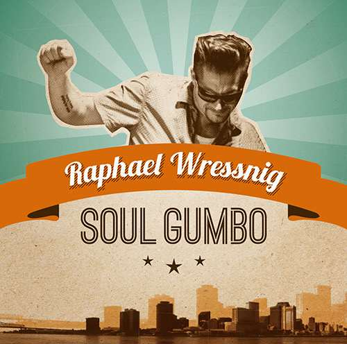 Raphale Wressing - Soul Gumbo
