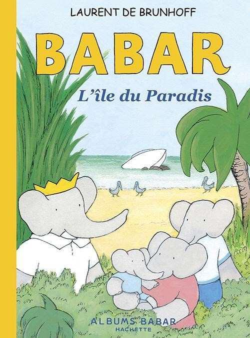 Babar l'île du Paradis - Laurent de BrunHoff