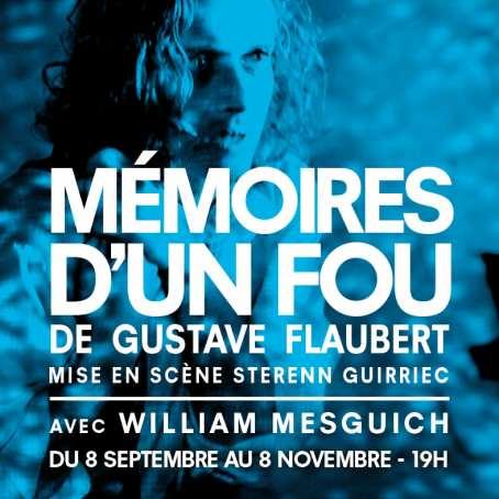 Mémoires d'un fou - Gustave Flaubert - Théâtre de Poche Montparnasse