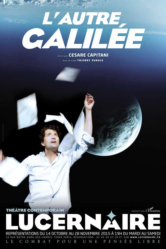 L'autre Gallilée - Théâtre le Lucernaire
