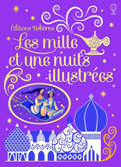 Les 1001 nuits illustrees - Editions Usborne