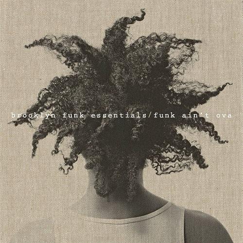 Brooklynn Funk Essentials - Funk ain't Ova