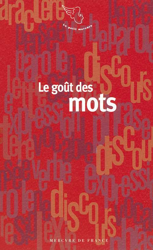 Le GOUTS DES MOTS - Editions Mercure de France