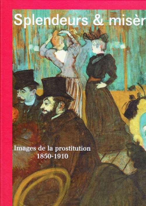 Prostitution - Splendeurs et Misères
