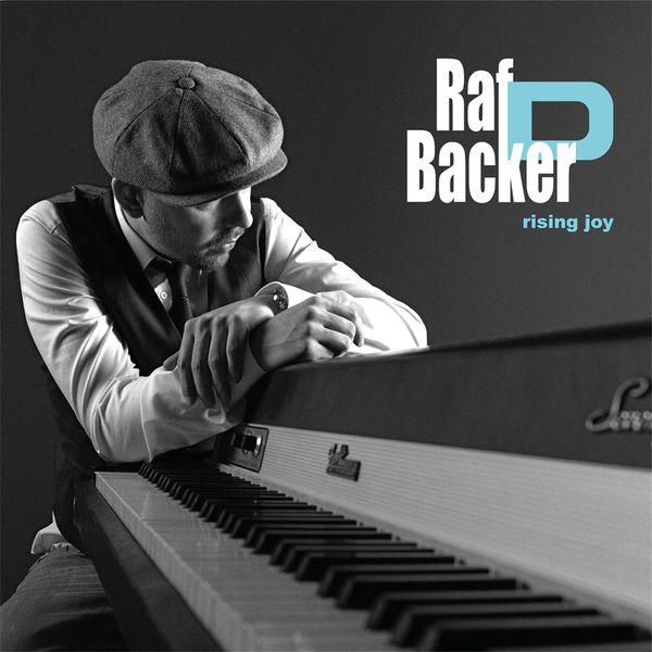 RAF D BACKER - Joy Rising - Prova Records