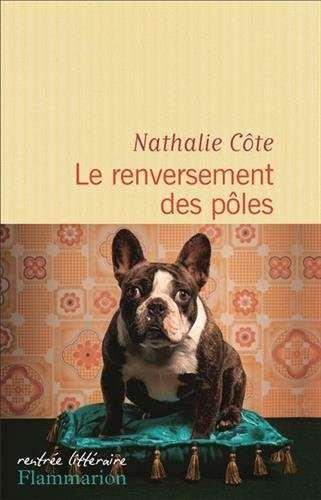 Le renversement des poles - Nathalie Côte - Flammarion