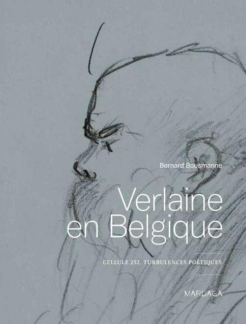 VERLAINE en BELGIQUE - bernard Bousmanne