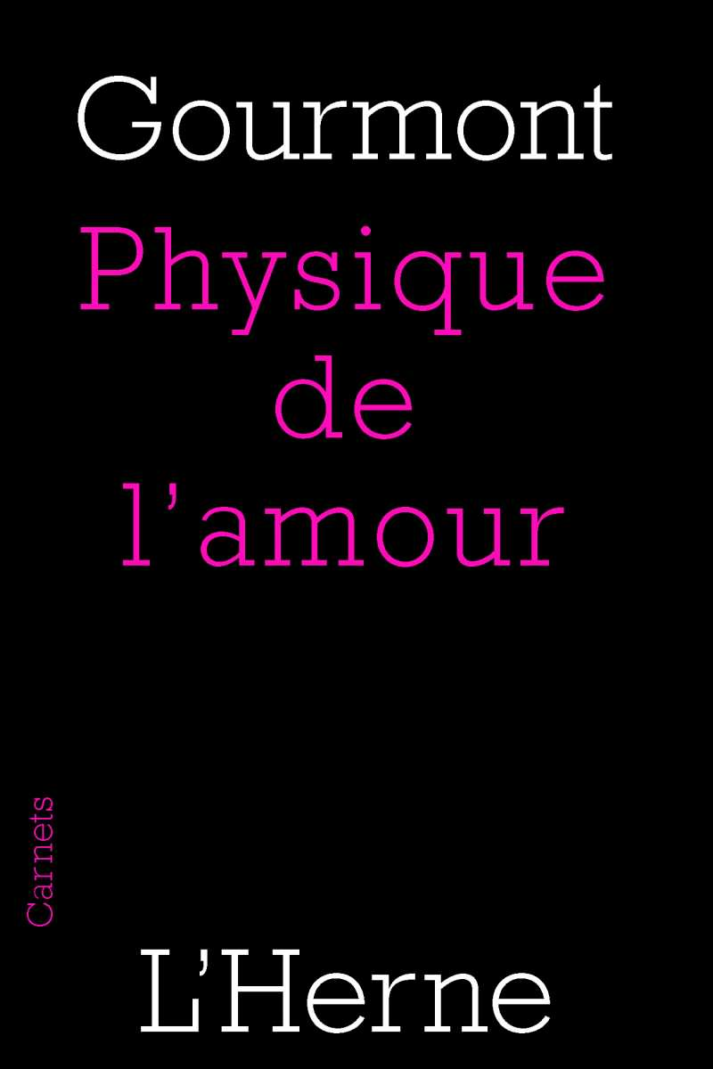 René de Gourmont - Physique de l'amour