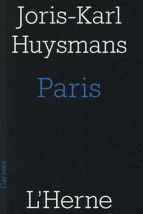 Joris Karl Huysmans - Paris et autres textes