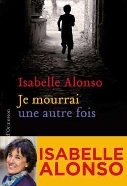 Isabelle Alonso - je mourrai une autre fois