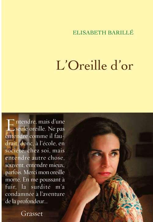 Elisabeth barillé - L'oreille d'Or - Editiosn Grasset