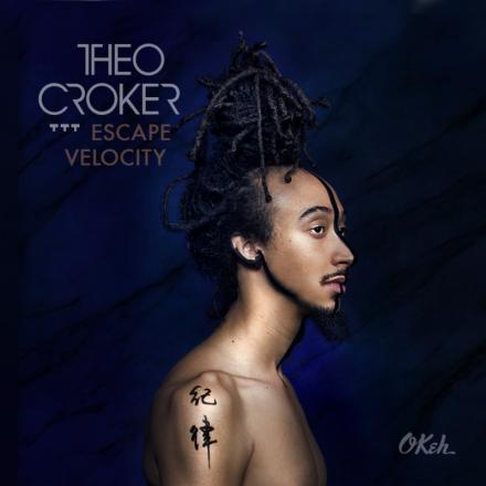 Theo Croker Escape Velocity e1458678173584