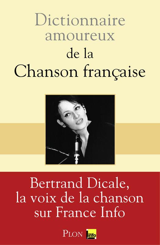 Bertrand Dicale - Dictionnaire amoureux de la chanson française
