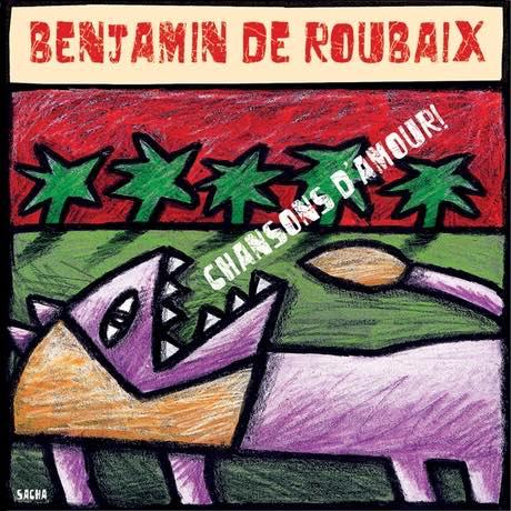 chansons d'amour - Benjamin De Roubaix