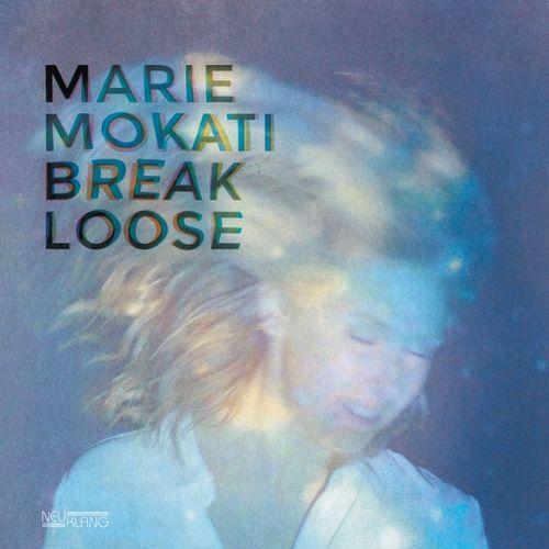 Marie MOkati - Break Loose