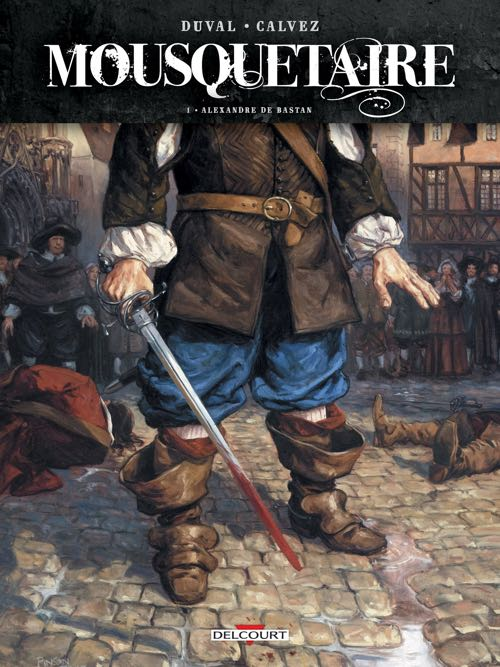 MOUSQUETAIRE Editions Delcourt - Tome 1