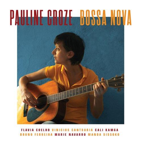 PAULINE CROZE - Bossa Nova