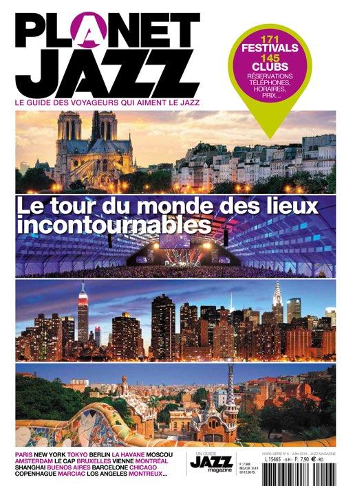 PLANET JAZZ Hors Série Juillet 2016 - Jazz Magazine