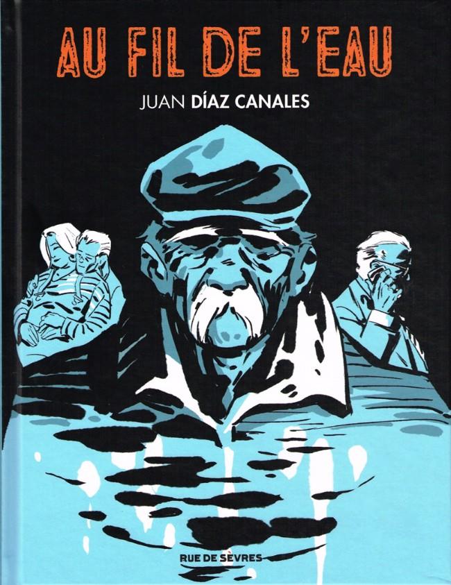 Au fil de l'eau de Juan Diaz Canales - Editions Rue de Sèvres
