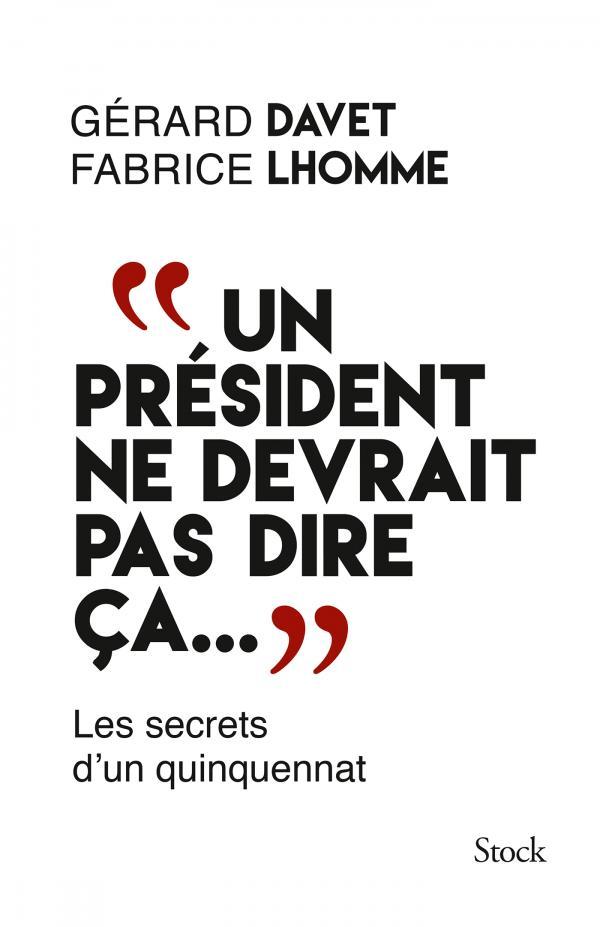 """GERARD DAVET Fabrice Lhomme """" Un président ne devrait pas dire ça"""""""