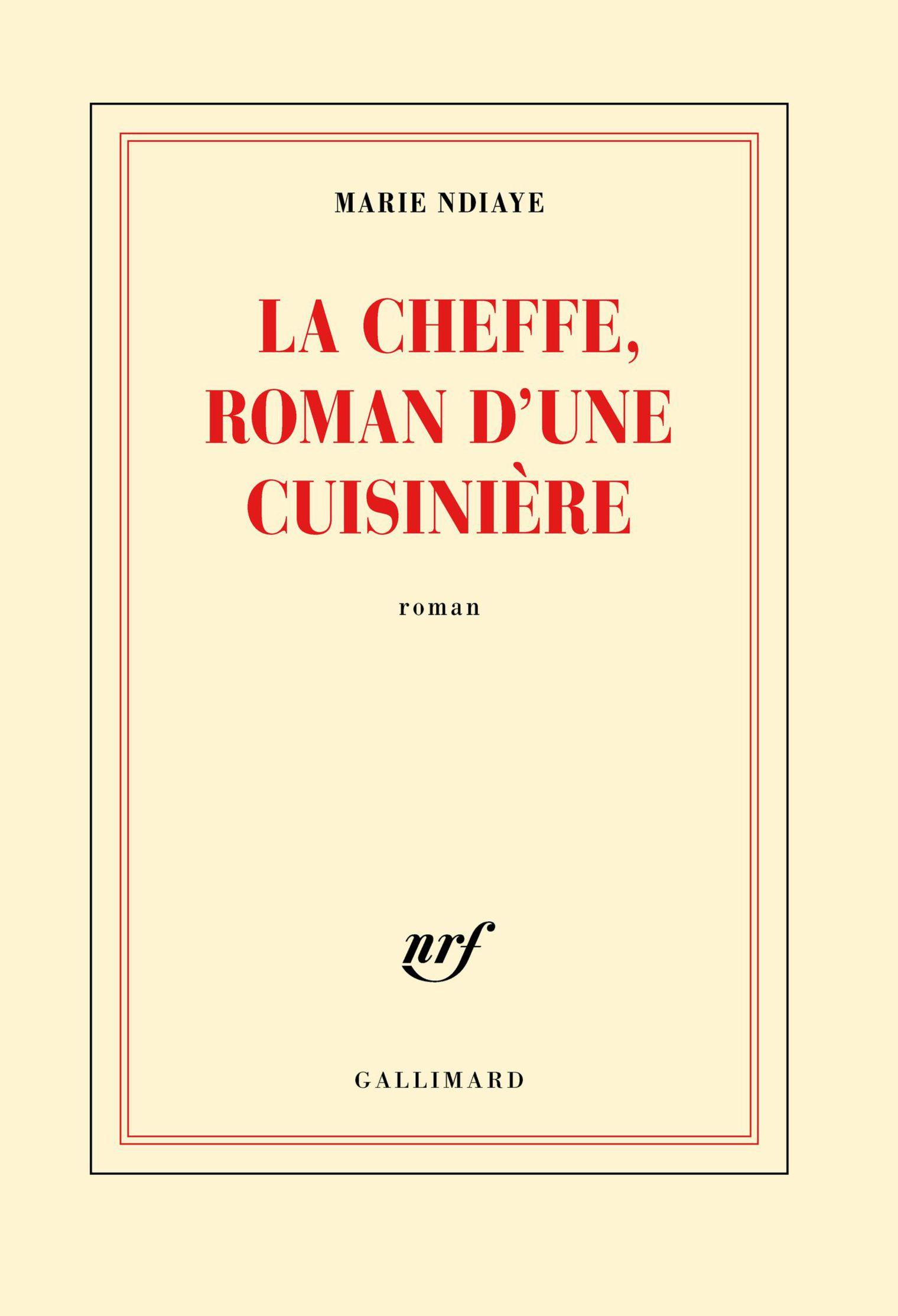 la cheffe roman d une cuisiniere par marie ndiaye - Editions Gallimard