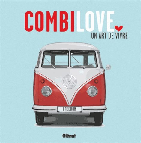 COMBI LOVE - VOLKSWAGEN - Collectif Glénat