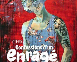 Confessions d'un enragé - Nicolas Otero