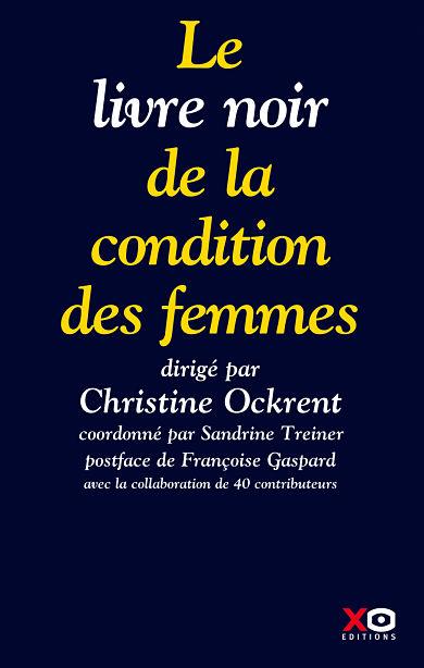 Livre noir de la condition des femmes Christine Ockrent