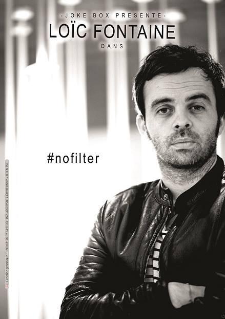 NO FILTER de Loic Fontaine