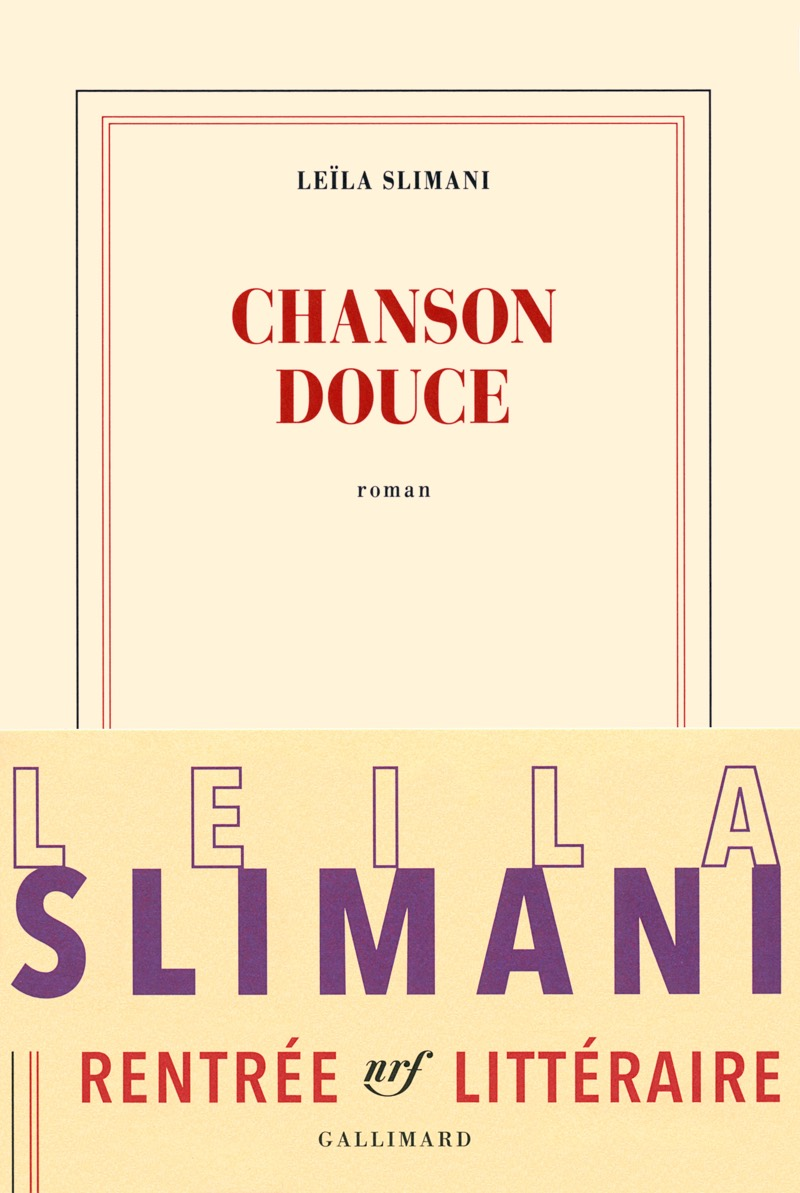 Leila Slimani - CHanson Douce - Editions Gallimard