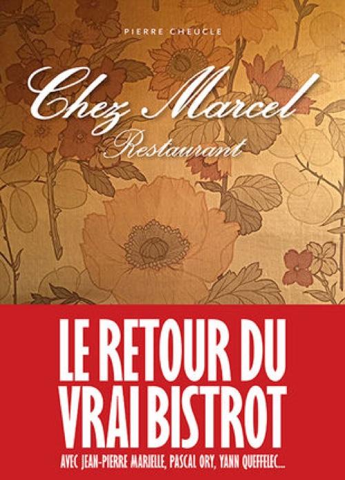 Chez Marcel Restaurant sous la direction de Pierre Cheucle