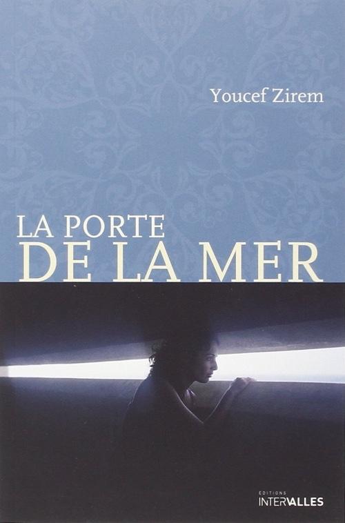 La porte de la mer de Youcef Zirem aux éditions Intervalles