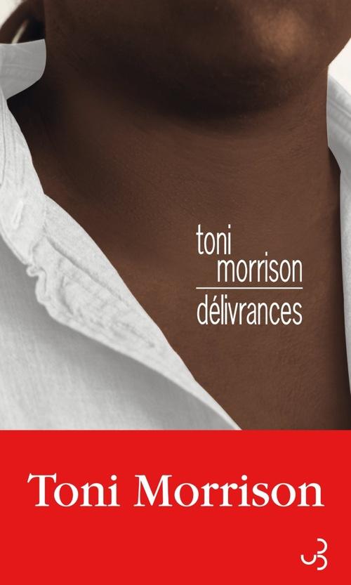 Delivrances de Toni Morrison chez Christian Bourgois