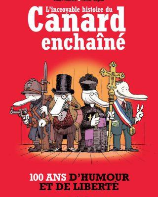 l'incroyable histoire du CANARD ENCHAINE