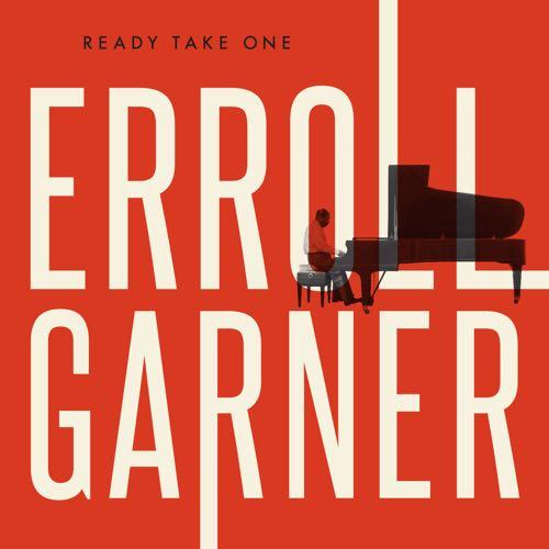 Erroll Garner - Ready Take One