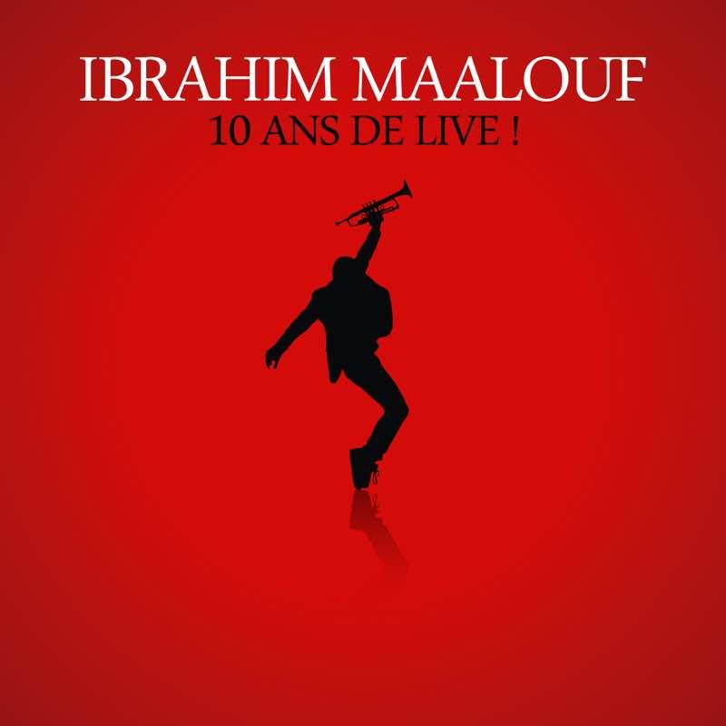 Ibrahim Maalouf - 10 ans de live