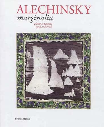 « Alechinsky Marginalia Plume et pinceau », SilvanaEditoriale. Catalogue bilingue français-anglais
