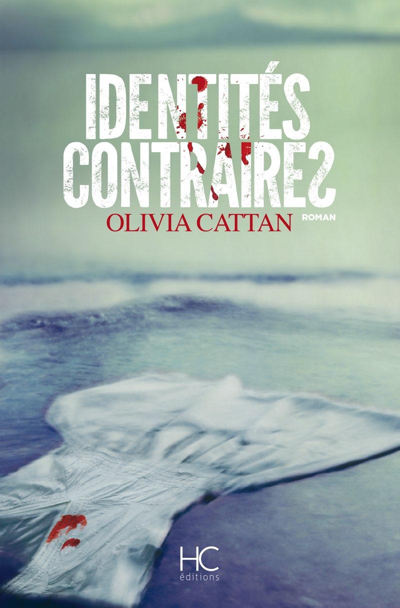 OLIVIA CATTAN Identités contraires