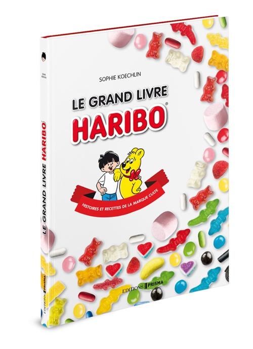 Le grand livre Haribo, de Sophie Koechlin, Editions Prisma, 141 pages