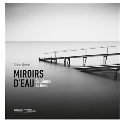 """""""Miroirs d'eau - Du Léman au Biwa"""" d'Olivier Robert"""