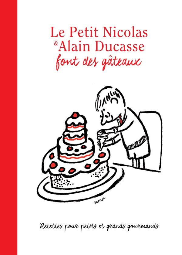 """""""Le Petit Nicolas & Alain Ducasse font des gâteaux"""", de Alain Ducasse, IMAV Editions, Alain Ducasse éditions"""